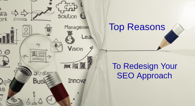 Top Reasons To Redesign Your SEO Approach
