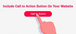 Include Call to Action Button On Your Website