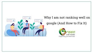 Why-I-am-not-ranking-well-on-google-(And-How-to-Fix-It)