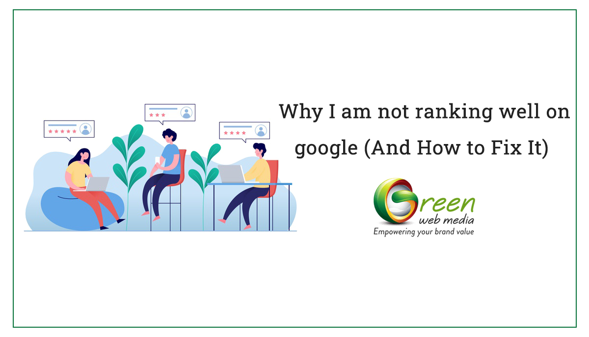 How To Rank On Google Reasons For Not Ranking On Google