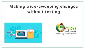 Making-wide-sweeping-changes-without-testing