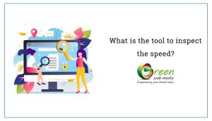 What-is-the-tool-to-inspect-the-speed