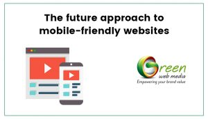 The-future-approach-to-mobile-friendly-websites