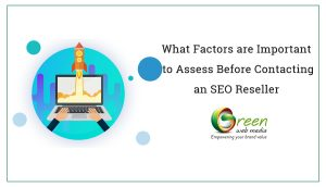 What Factors are Important to Assess Before Contacting an SEO Reseller