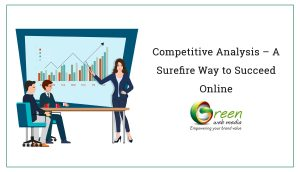 Competitive Analysis – A Surefire Way to Succeed Online