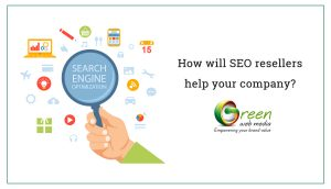 How will SEO resellers help your company?