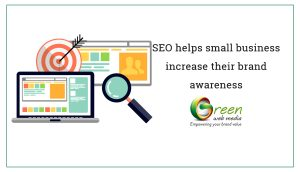SEO helps small business increase their brand awareness
