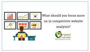 What should you focus more on in competitive website analysis?