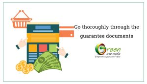 Go thoroughly through the guarantee documents