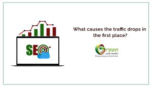 What-causes-the-traffic-drops-in-the-first-place