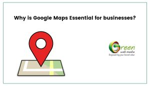 why-is-google-maps-essential-for-businesses
